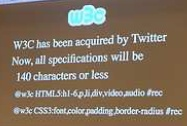 From Doug's presentation: W3C aquired by twitter - severe impact on specs (humor warning), Foto Jean-Jacques Halans