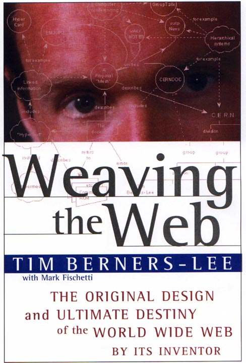 Berners-Lee: Weaving the Web