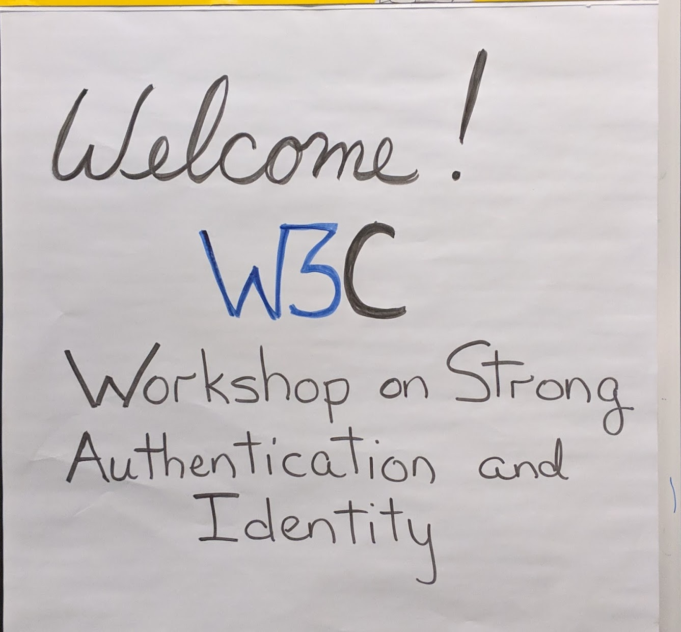 Welcome! W3C Workshop on Strong Authentication and Identity