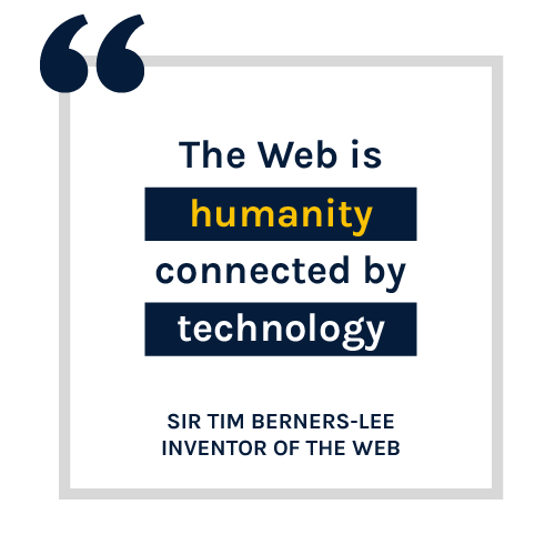"""Tim Berners-Lee quote """"the web is humanity connected by technogology"""""""