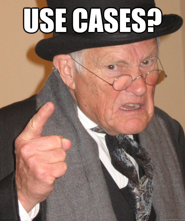 Grumpy Old Maciej wants use cases